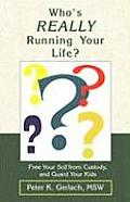 Who's Really Running Your Life