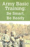 Army Basic Training: Be Smart, Be Ready