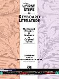 First Steps in Keyboard Literature: The Easiest Classics to Moderns in Original Forms