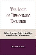 The Logic of Democratic Exclusion: African Americans in the United States and Palestinian Citizens in Israel