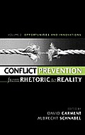 Conflict Prevention from Rhetoric to Reality: Opportunities and Innovations