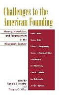 Challenges to the American Founding: Slavery, Historicism, and Progressivism in the Nineteenth Century