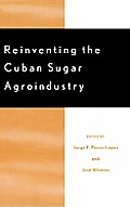Reinventing the Cuban Sugar Agroindustry