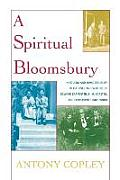 A Spiritual Bloomsbury: Hinduism and Homosexuality in the Lives and Writings of Edward Carpenter, E.M. Forster, and Christopher Isherwood