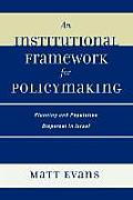 Institutional Framework for Policymaking: Planning and Population Dispersal in Israel