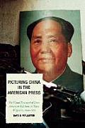 Picturing China in the American Press: The Visual Portrayal of Sino-American Relations in Time Magazine 1949-1973