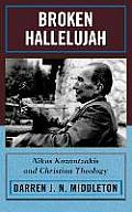 Broken Hallelujah: Nikos Kazantzakis and Christian Theology