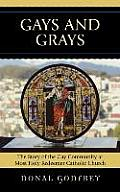 Gays & Grays The Story of the Inclusion of the Gay Community at Most Holy Redeemer Catholic Parish in San Francisco