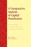 A Comparative Analysis of Capital Punishment: Statutes, Policies, Frequencies, and Public Attitudes the World Over