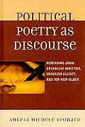 Political Poetry as Discourse: Rereading John Greenleaf Whittier, Ebenezer Elliott, and Hip-Hop-Ology