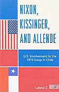 Nixon Kissinger & Allende U S Involvement In The 1973 Coup In Chile