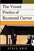 The Visual Poetics of Raymond Carver