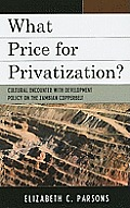 What Price for Privatization?: Cultural Encounter with Development Policy on the Zambian Copperbelt