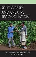 Ren? Girard and Creative Reconciliation