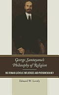 George Santayana's Philosophy of Religion