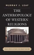 The Anthropology of Western Religions: Ideas, Organizations, and Constituencies