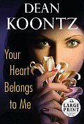 Your Heart Belongs To Me: Large Print Edition