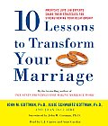 10 Lessons to Transform Your Marriage Americas Love Lab Experts Share Their Strategies for Strengthening Your Relationship