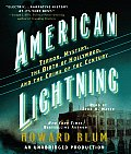 American Lightning Terror Mystery the Birth of Hollywood & the Crime of the Century
