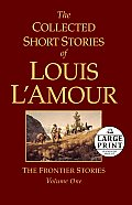 Collected Short Stories of Louis LAmour Volume I