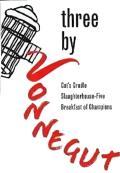 Three by Vonnegut: Cat's Cradle / Slaughterhouse-Five / Breakfast of Champions