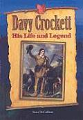 Davy Crockett: His Life and Legend