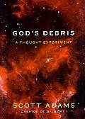 Gods Debris A Thought Experiment