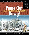 Peace Out Dawg Tales From Ground Zero
