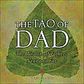 Tao Of Dad Wisdom Of Fathers Near & Far