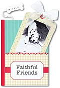 Faithful Friends: A Pockettreasure Book of Animal Wisdom [With Photo Frame Magnet]