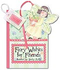 Fairy Wishes for Friends A Pockettreasure Book of Friendly Thoughts With Bookmark with Fairy Dust Inside & Fairy Magnet