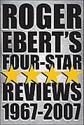 Roger Eberts Four Star Reviews 1967 2007