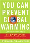 You Can Prevent Global Warming & Save Money 51 Easy Ways
