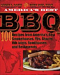 Americas Best BBQ 100 Recipes from Americas Best Smokehouses Pits Shacks Rib Joints Roadhouses & Restaurants