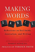 Making Words Dance Reflections on Red Smith Journalism & Writing
