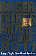 ROGER EBERTS MOVIE YEARBOOK 2011