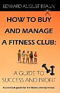 How to Buy and Manage a Fitness Club: A Guide to Success and Profit