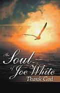 The Soul of Joe White: Thank God