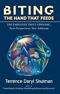 Biting The Hand That Feeds... The Employee Theft Epidemic: New Perspectives, New Solutions