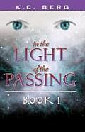 In the Light of the Passing: Book One