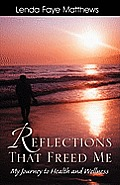 Reflections That Freed Me: My Journey to Health and Wellness