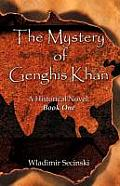 The Mystery of Genghis Khan: A Historical Novel: Book One