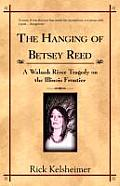 The Hanging of Betsey Reed: A Wabash River Tragedy on the Illinois Frontier
