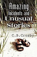 Amazing Incidents and Unusual Stories