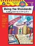 Using the Standards: Building Grammar & Writing Skills, Grade 6