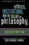 Ethics, Institutions, and the Right to Philosophy