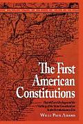 The First American Constitutions: Republican Ideology and the Making of the State Constitutions in the Revolutionary Era (Expanded)