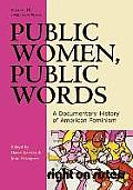 Public Women, Public Words, Volume III: A Documentary History of American Feminism: 1960 to the Present