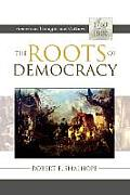 The Roots of Democracy: American Thought and Culture, 1760-1800