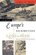 Europe's Reformations, 1450-1650: Doctrine, Politics, and Community, Second Edition